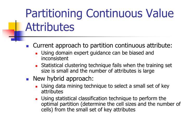 Partitioning Continuous Value Attributes