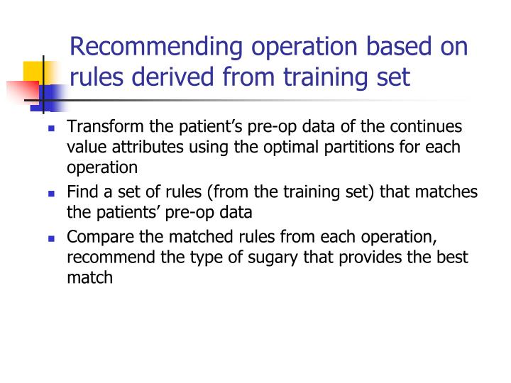 Recommending operation based on rules derived from training set