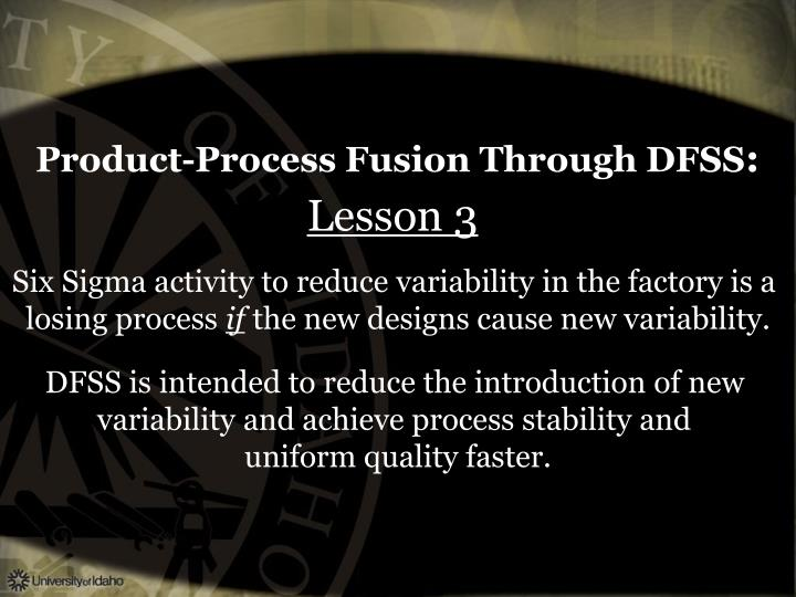 Product-Process Fusion Through DFSS