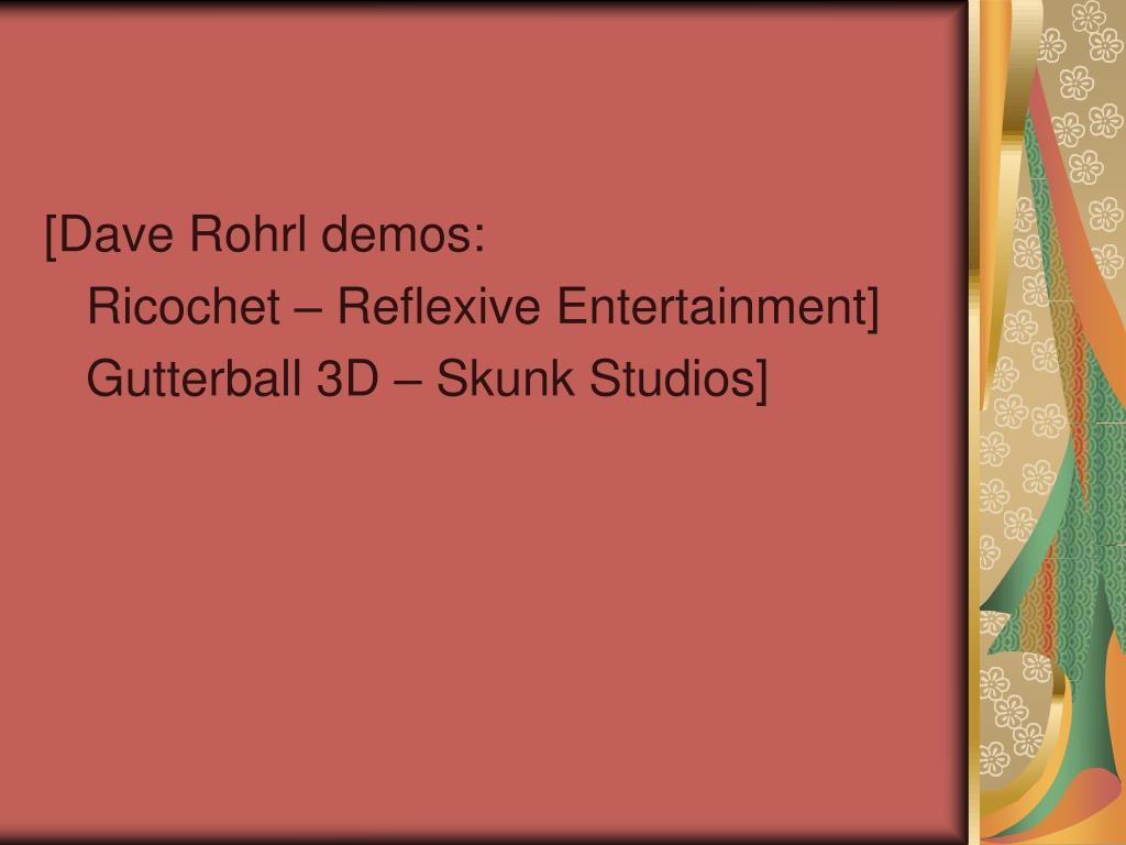 [Dave Rohrl demos: