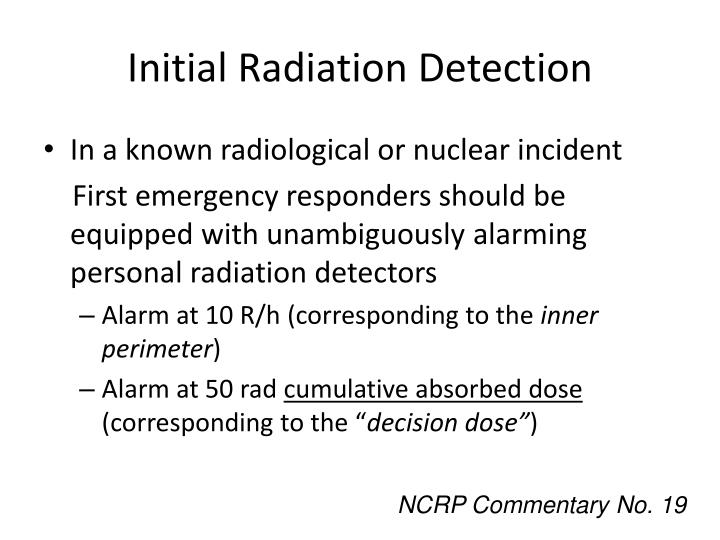 Initial Radiation Detection