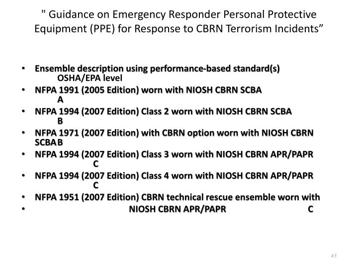 """ Guidance on Emergency Responder Personal Protective Equipment (PPE) for Response to CBRN Terrorism Incidents"""