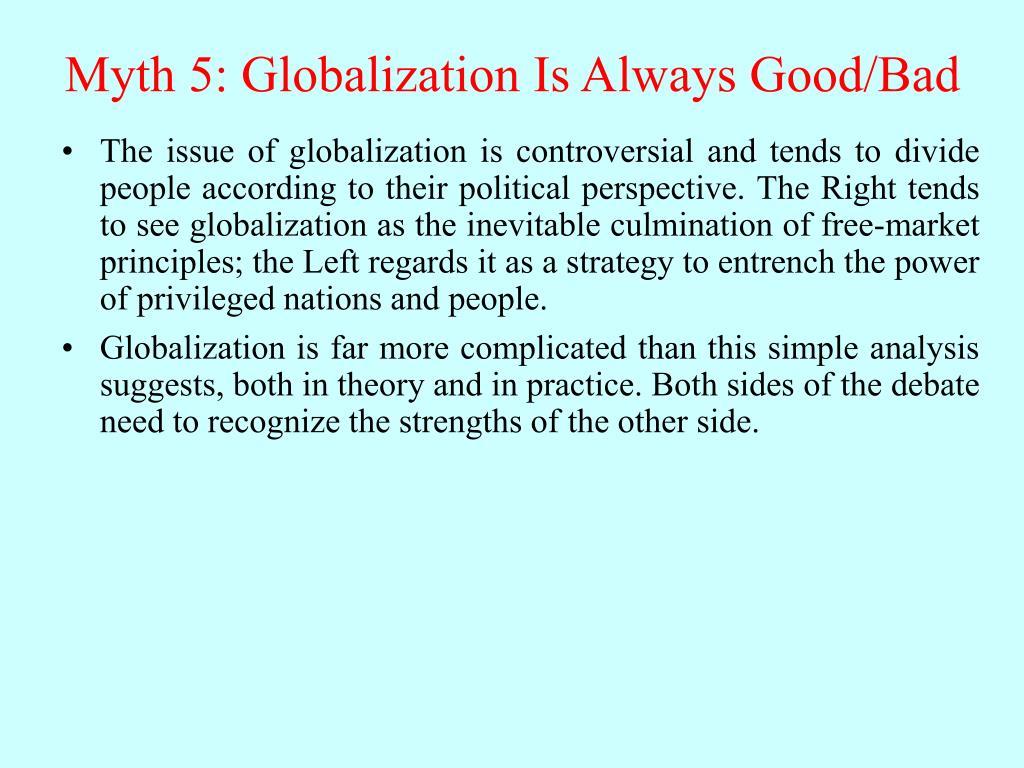 Myth 5: Globalization Is Always Good/Bad