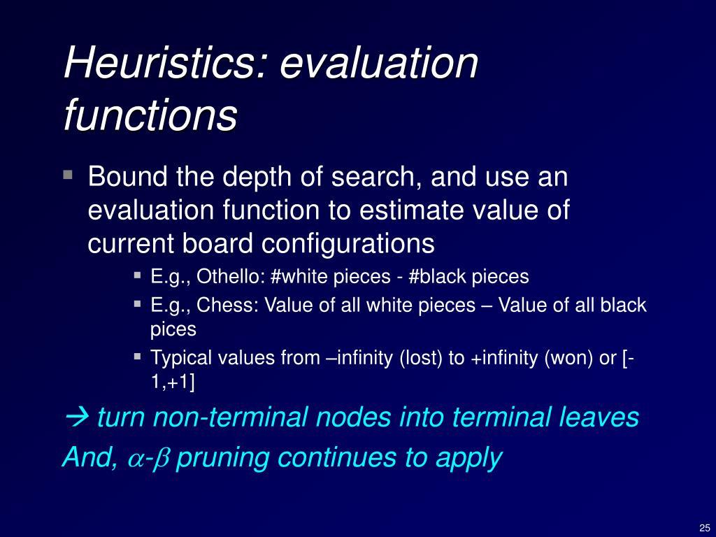 Heuristics: evaluation functions