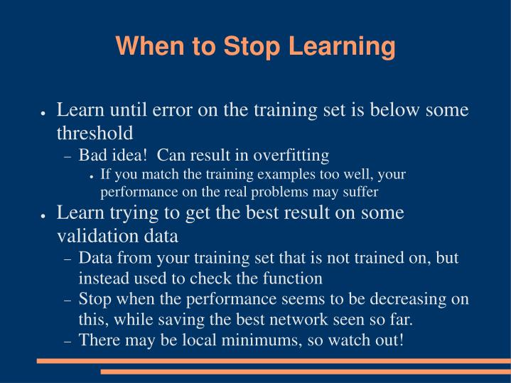 When to Stop Learning