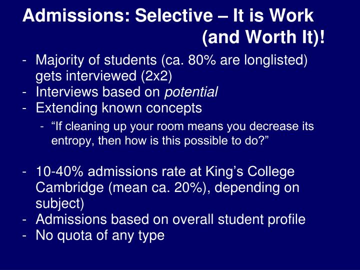 Admissions: Selective – It is Work (and Worth It)!