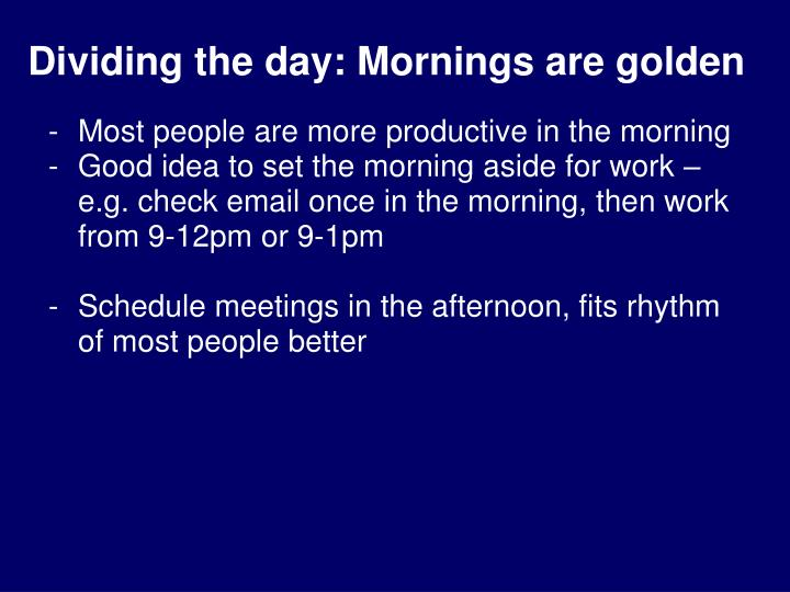 Dividing the day: Mornings are golden