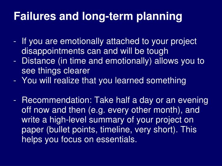 Failures and long-term planning