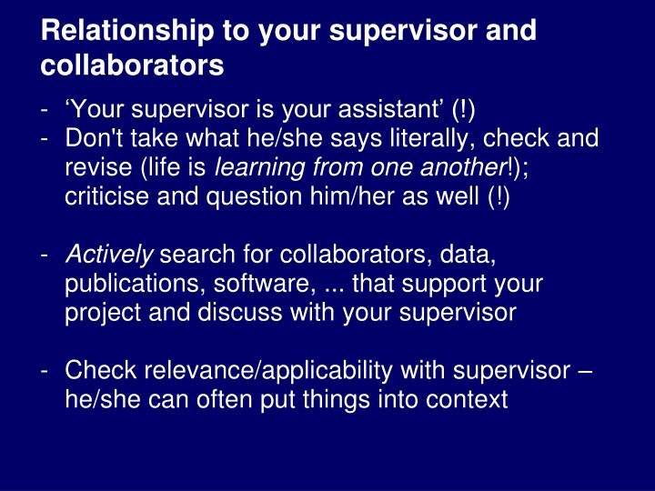 Relationship to your supervisor and collaborators