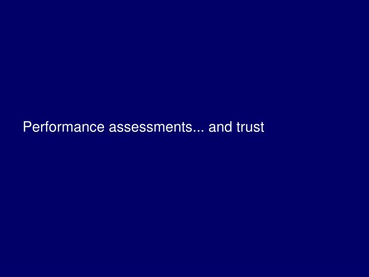 Performance assessments... and trust