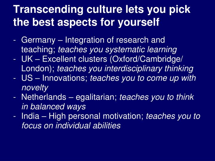 Transcending culture lets you pick the best aspects for yourself