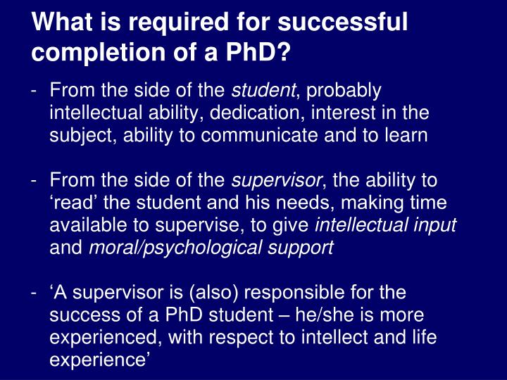 What is required for successful completion of a PhD?