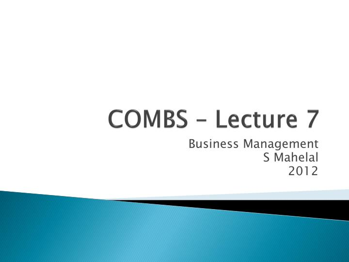 COMBS – Lecture 7