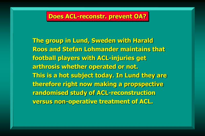 Does ACL-reconstr. prevent OA?