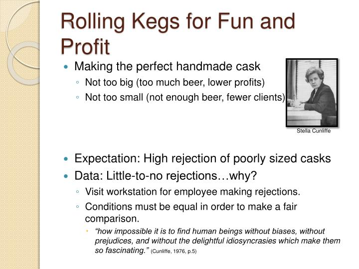 Rolling Kegs for Fun and Profit