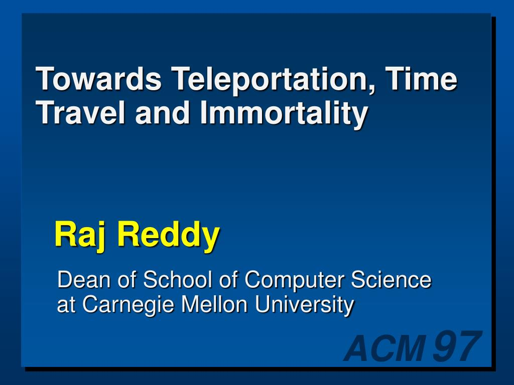 Towards Teleportation, Time Travel and Immortality