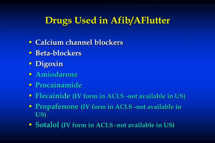 Drugs Used in Afib/AFlutter