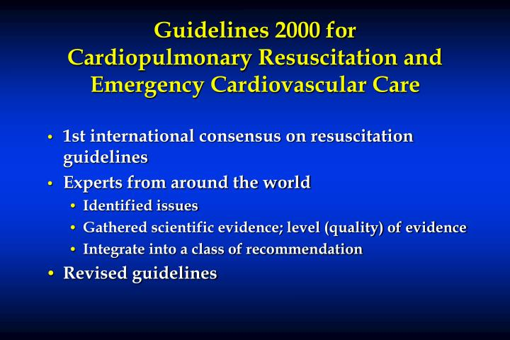 Guidelines 2000 for Cardiopulmonary Resuscitation and Emergency Cardiovascular Care