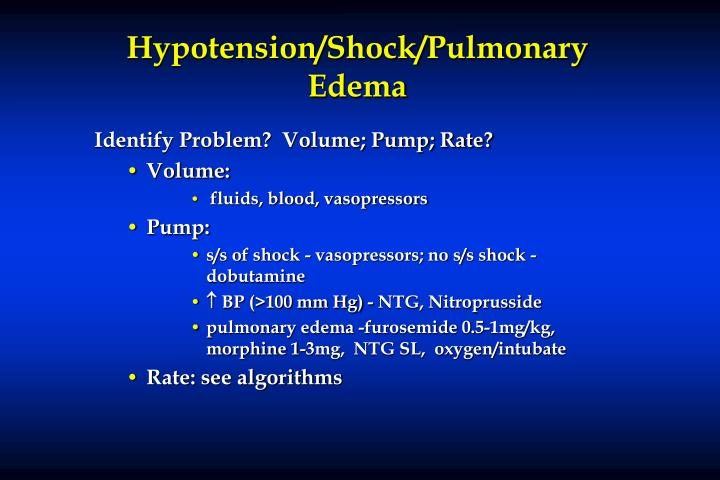 Hypotension/Shock/Pulmonary Edema