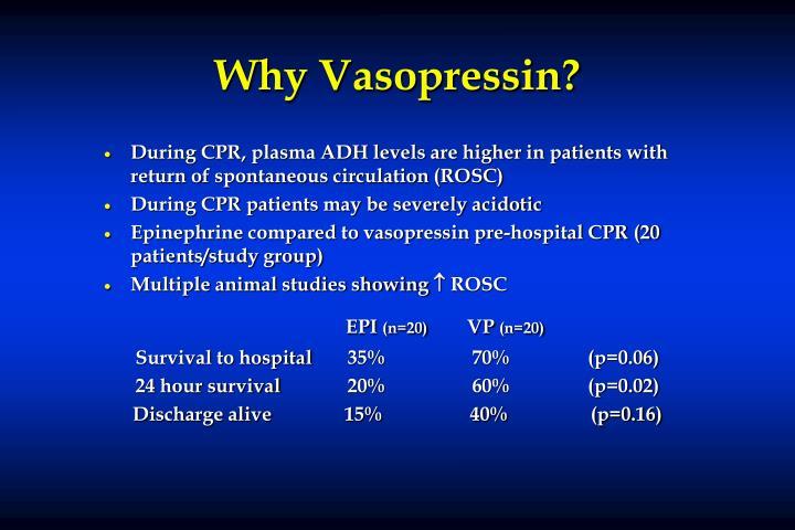 Why Vasopressin?