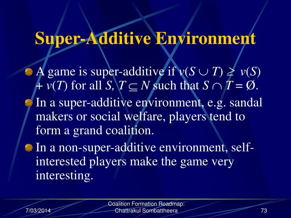 Super-Additive Environment