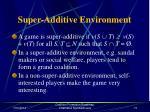 super additive environment