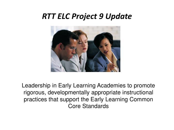 RTT ELC Project 9 Update