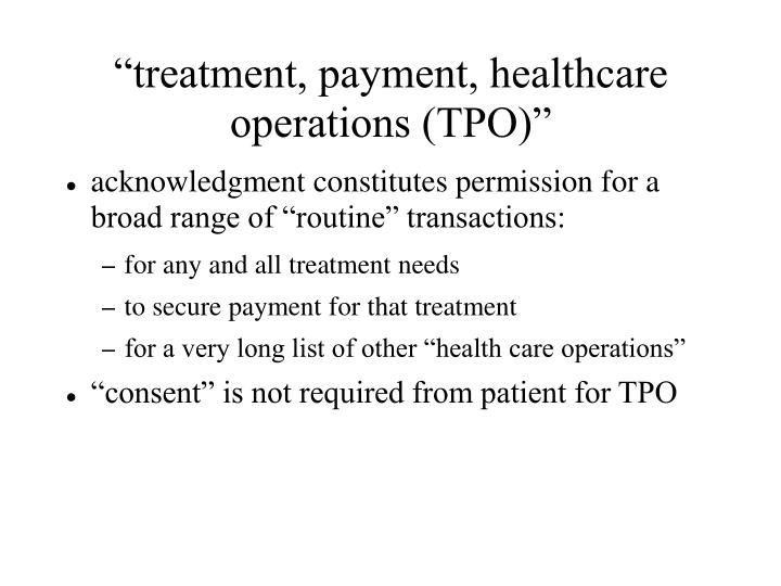 """treatment, payment, healthcare operations (TPO)"""