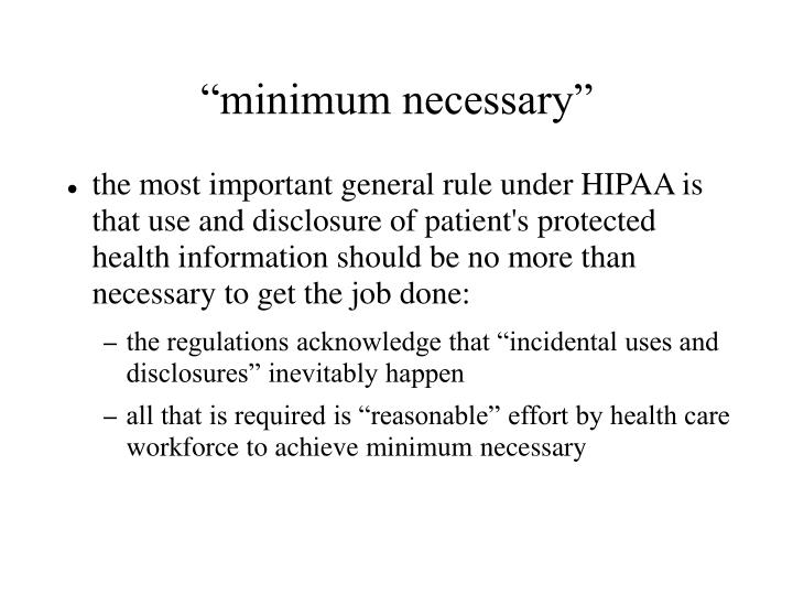 """minimum necessary"""