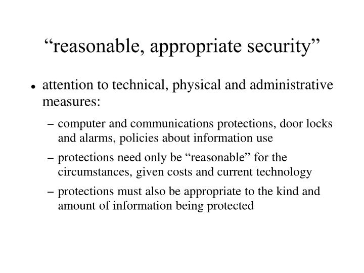 """reasonable, appropriate security"""