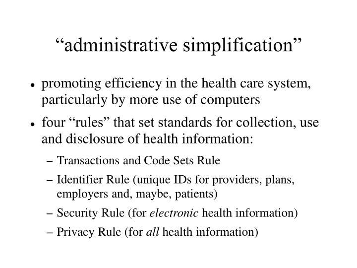 """administrative simplification"""