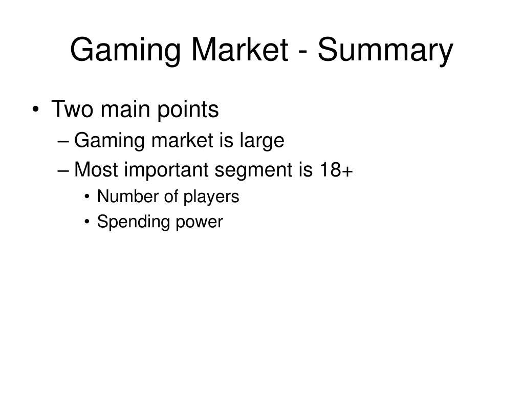 Gaming Market - Summary