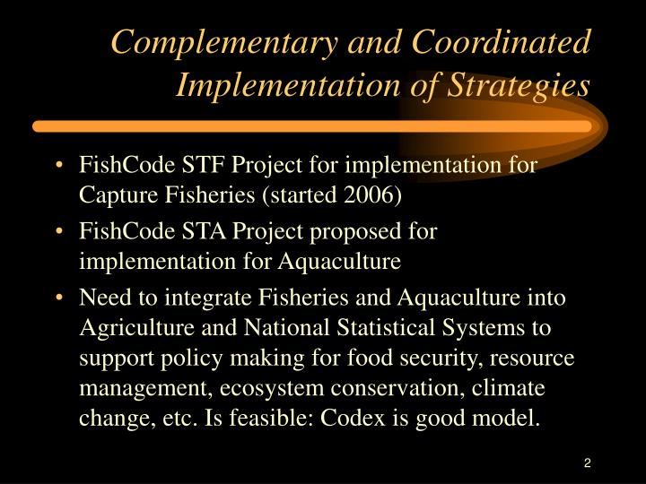 Complementary and Coordinated Implementation of Strategies