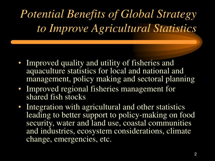 Potential Benefits of Global Strategy to Improve Agricultural Statistics