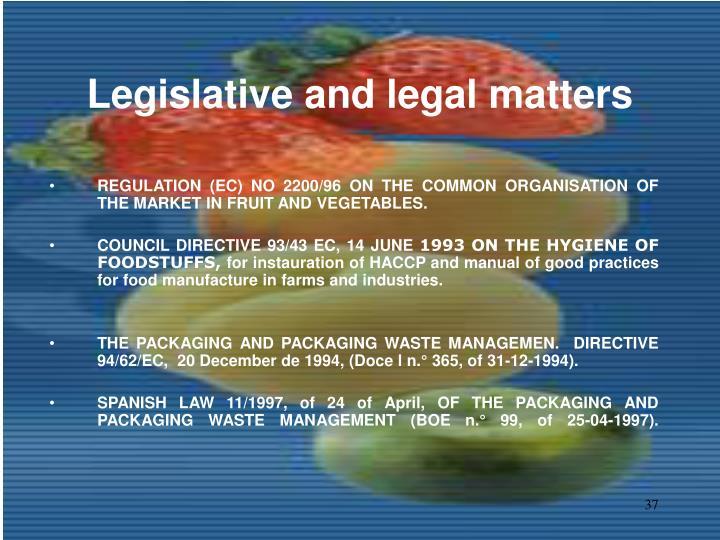 Legislative and legal matters