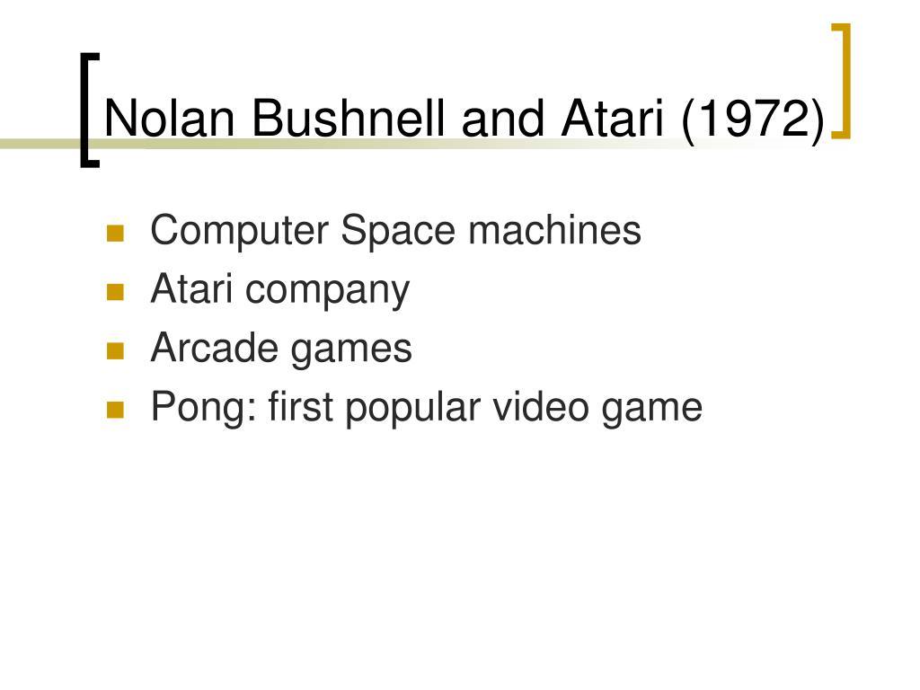 Nolan Bushnell and Atari (1972)