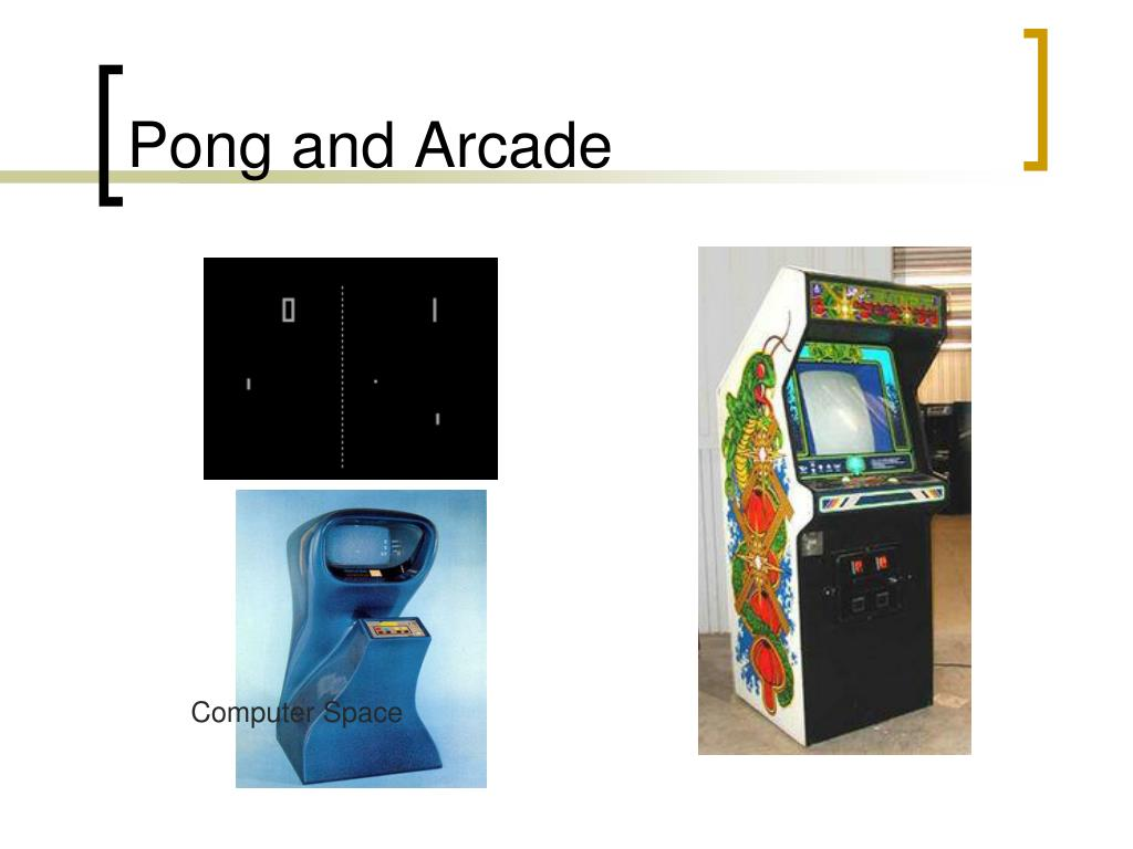 Pong and Arcade