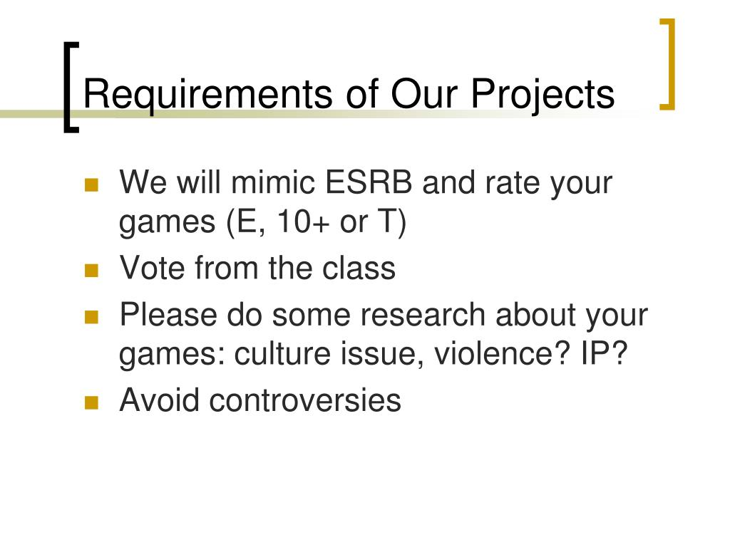 Requirements of Our Projects