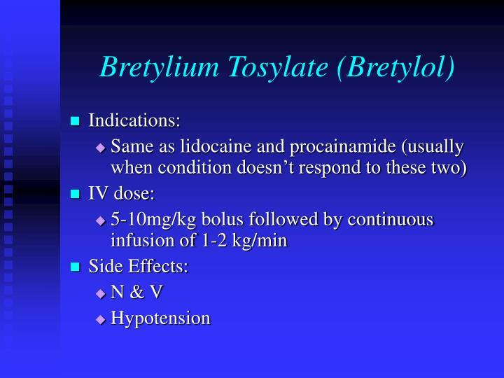 Bretylium Tosylate (Bretylol)