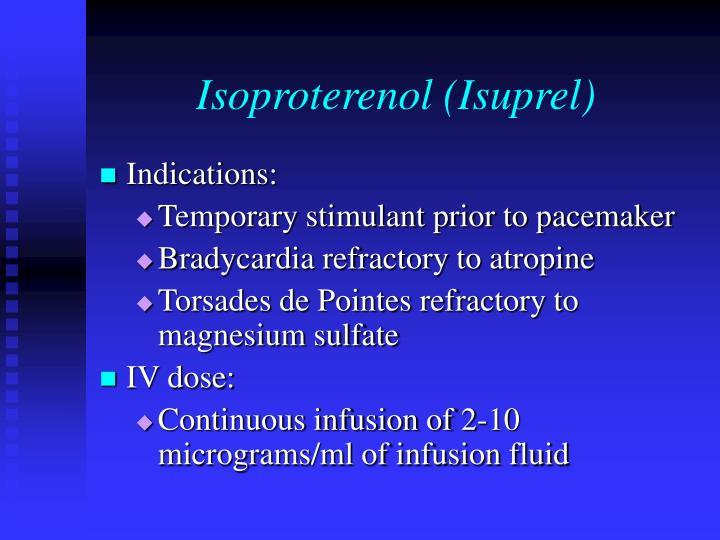 Isoproterenol (Isuprel)