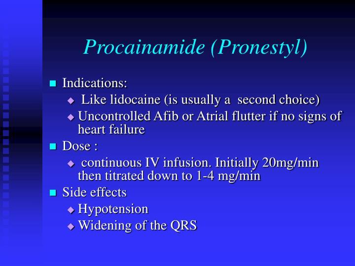Procainamide (Pronestyl)