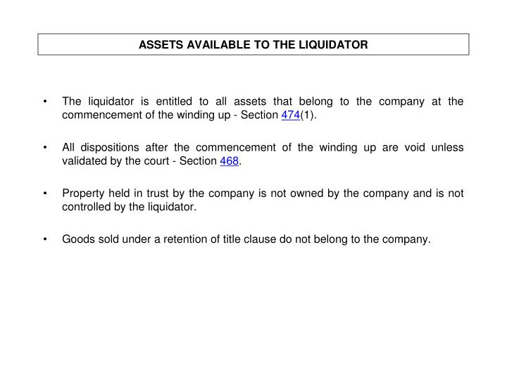 ASSETS AVAILABLE TO THE LIQUIDATOR