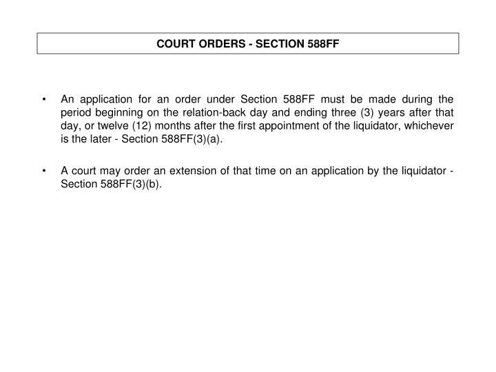 COURT ORDERS - SECTION 588FF