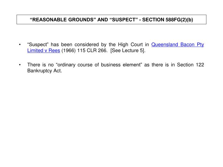 """REASONABLE GROUNDS"" AND ""SUSPECT"" - SECTION 588FG(2)(b)"