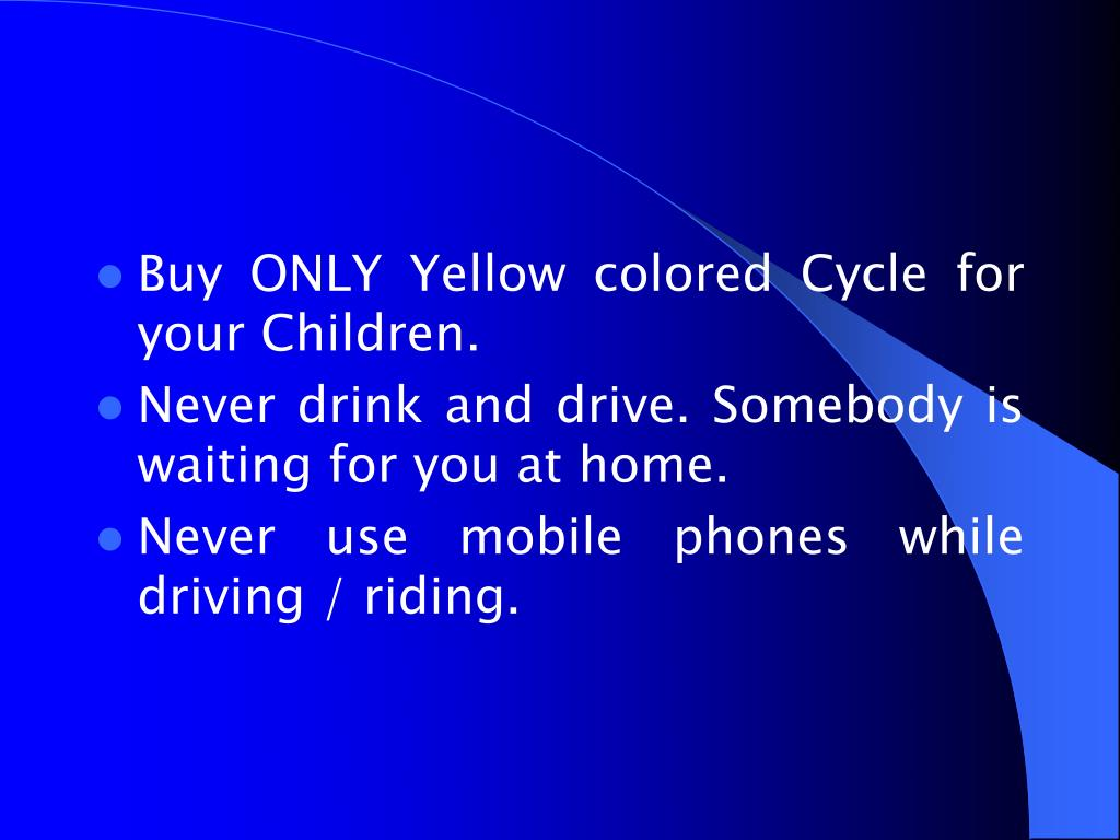 Buy ONLY Yellow colored Cycle for your Children.