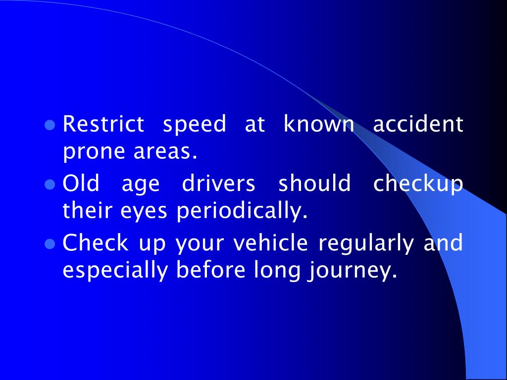 Restrict speed at known accident prone areas.