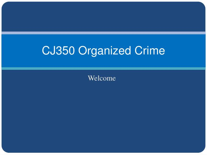 Cj350 organized crime