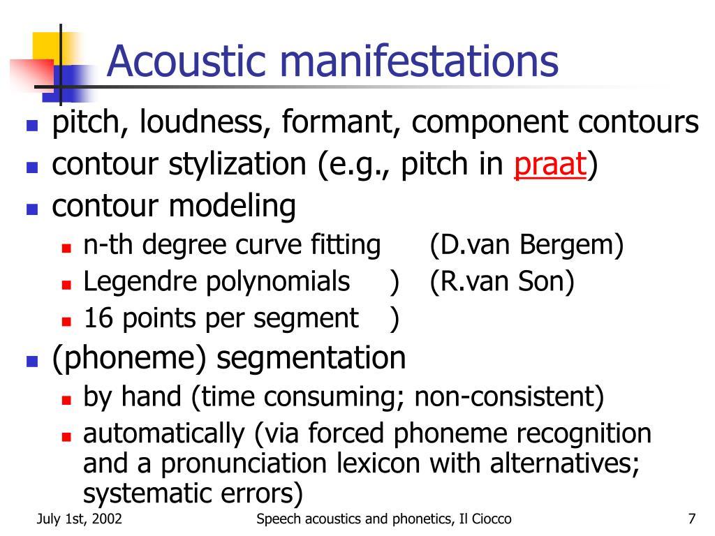 Acoustic manifestations