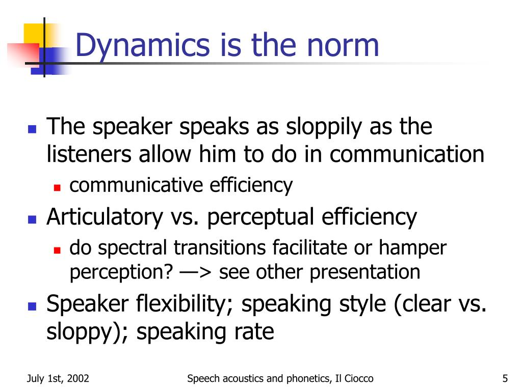 Dynamics is the norm
