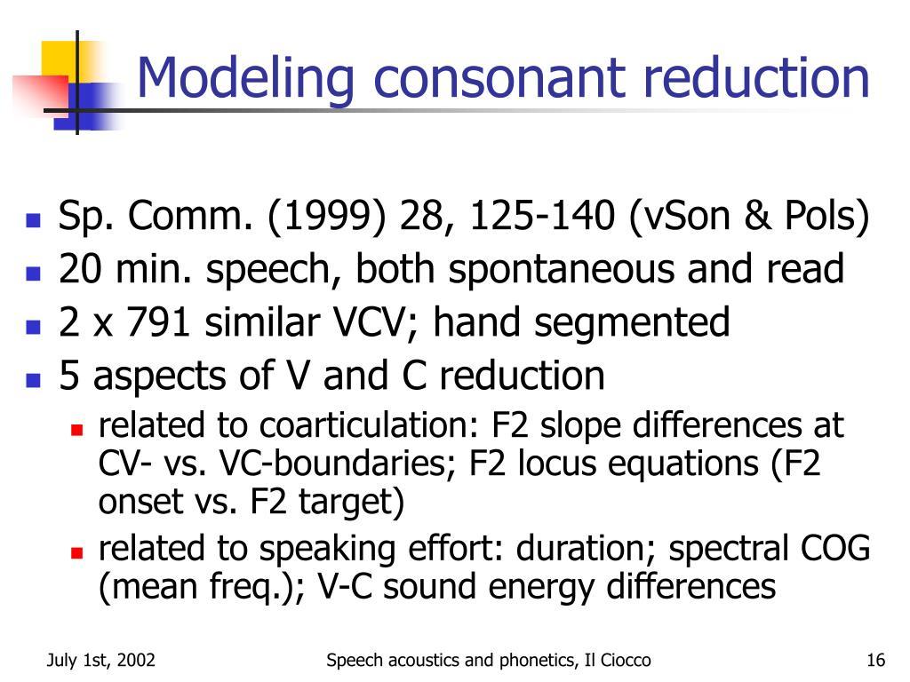 Modeling consonant reduction